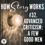 Artwork for How Story Works #2. Advanced Criticism: A Few Good Men