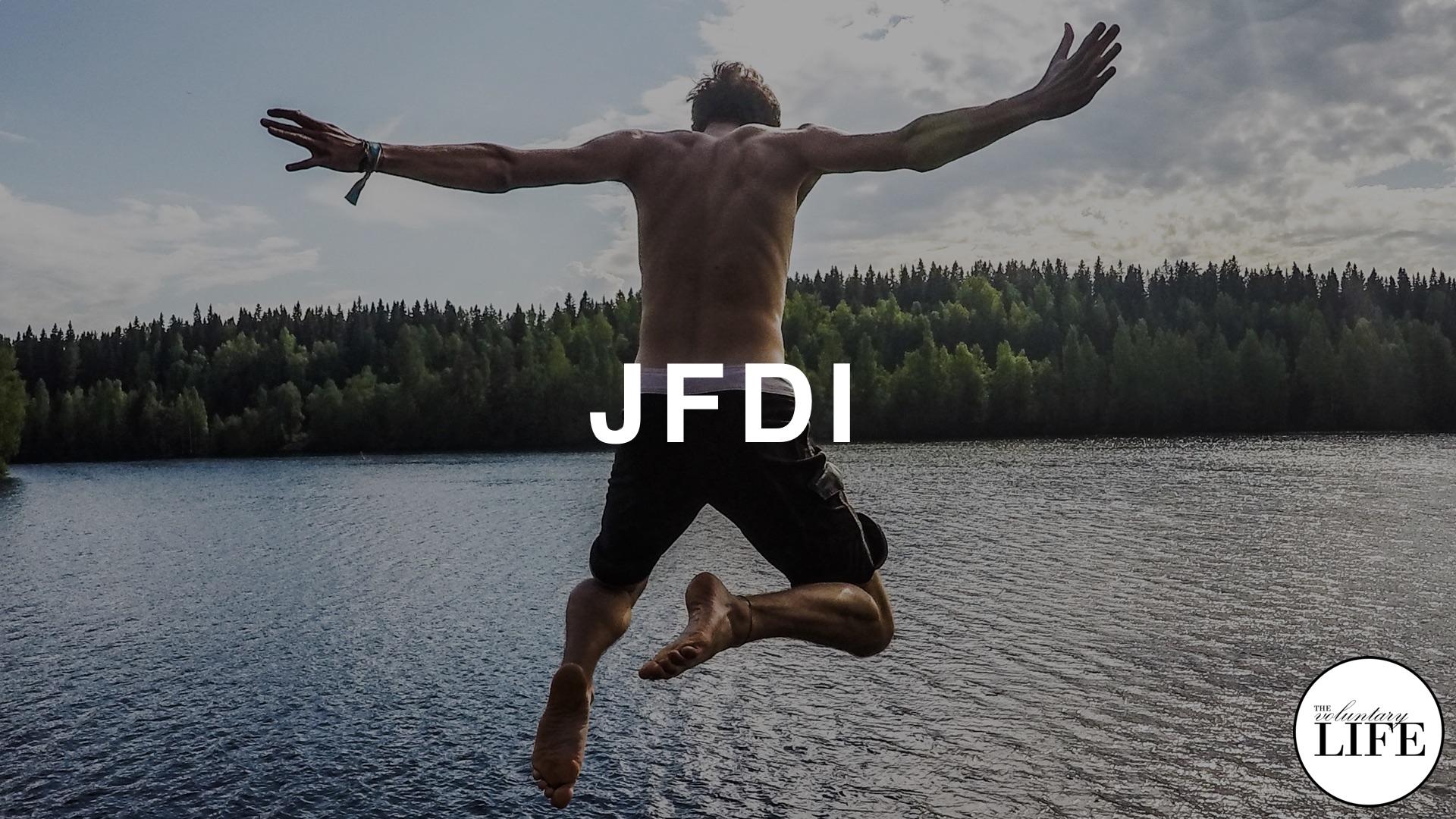 91 Entrepreneurship Part 12: JFDI