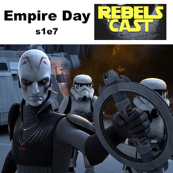 s1e7 RebelsCast - Empire Day