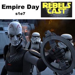 s1e7 RebelsCast - Empire Day