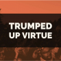 Artwork for Trumped Up Virtues