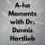 A-ha Moments with Dr. Dennis Hartlieb show art