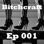 s3e1 Bitchcraft