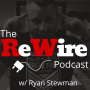 Artwork for Always Be Grateful But Never Satisfied | ReWire 206