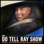 Artwork for The Do Tell Ray Show E-45 Jaime the Hauler talks Trash, MK Ultra, Meditation Cult