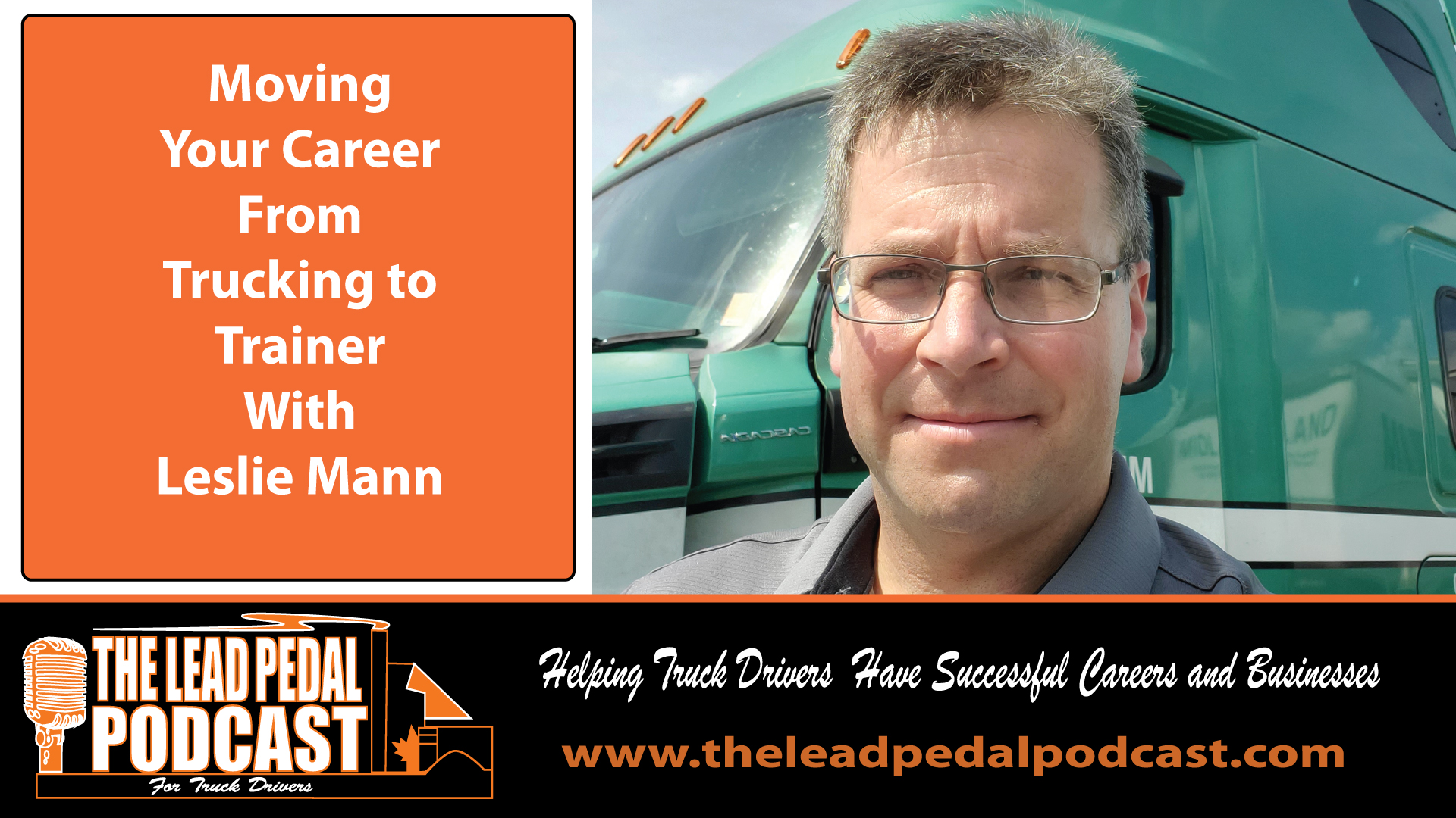 LP671 Growing Your Career from Truck Driver to Driver Trainer With Leslie Mann