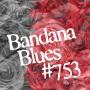 Artwork for Bandana Blues #753 - Sad & Joy