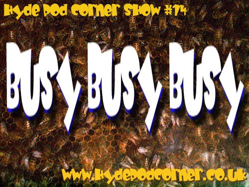 Hyde Pod Corner #14- Busy, Busy, Busy