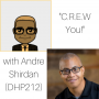 """Artwork for """"C.R.E.W. You!"""" with Andre Shirdan (DHP 212)"""