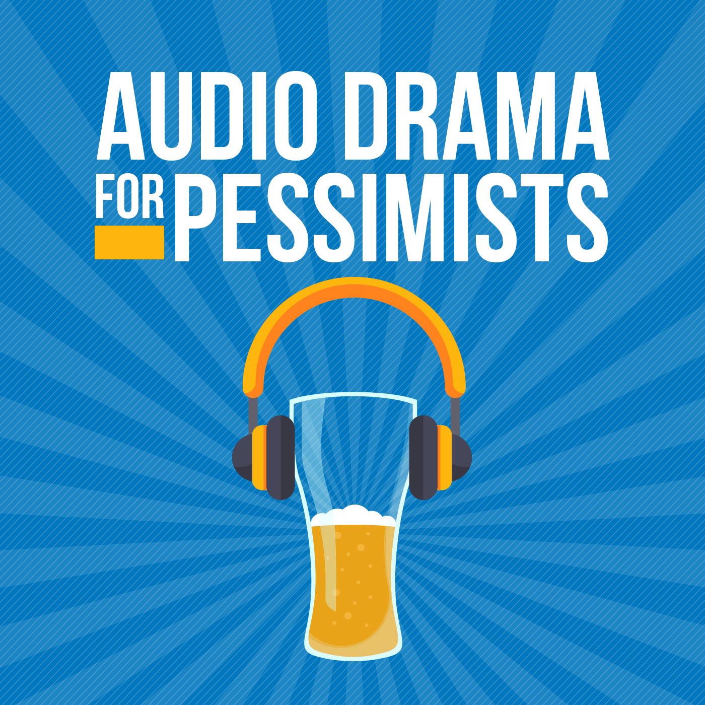 Audio Drama for Pessimists