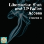 Artwork for 19. Libertarian Shot and LP Ballot Access