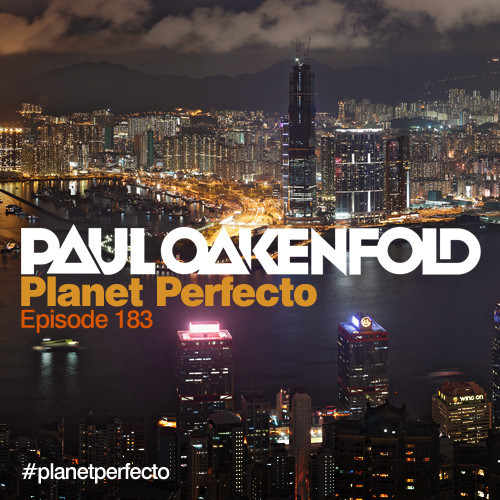 Planet Perfecto Podcast ft. Paul Oakenfold:  Episode 183