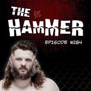 The Hammer MMA Radio - Episode 284