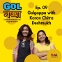 Artwork for Ep. 09: Golgappa with Karan Chitra Deshmukh