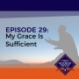 Artwork for 029: My Grace is Sufficient