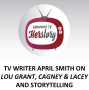 Artwork for TV Writer April Smith on Lou Grant, Cagney & Lacey and storytelling