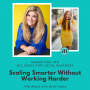 Artwork for Scaling Smarter Without Working Harder with Bella Vasta