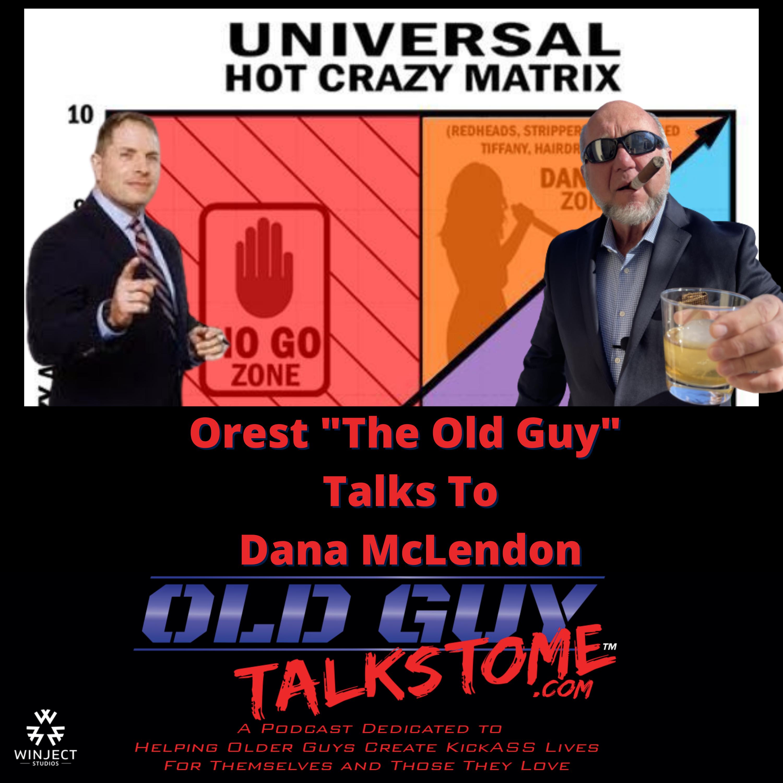 OldGuyTalksToMe - Old Guy Talks to Dana McLendon
