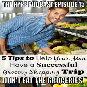 The Hype Podcast Episode 15: Don't eat the groceries