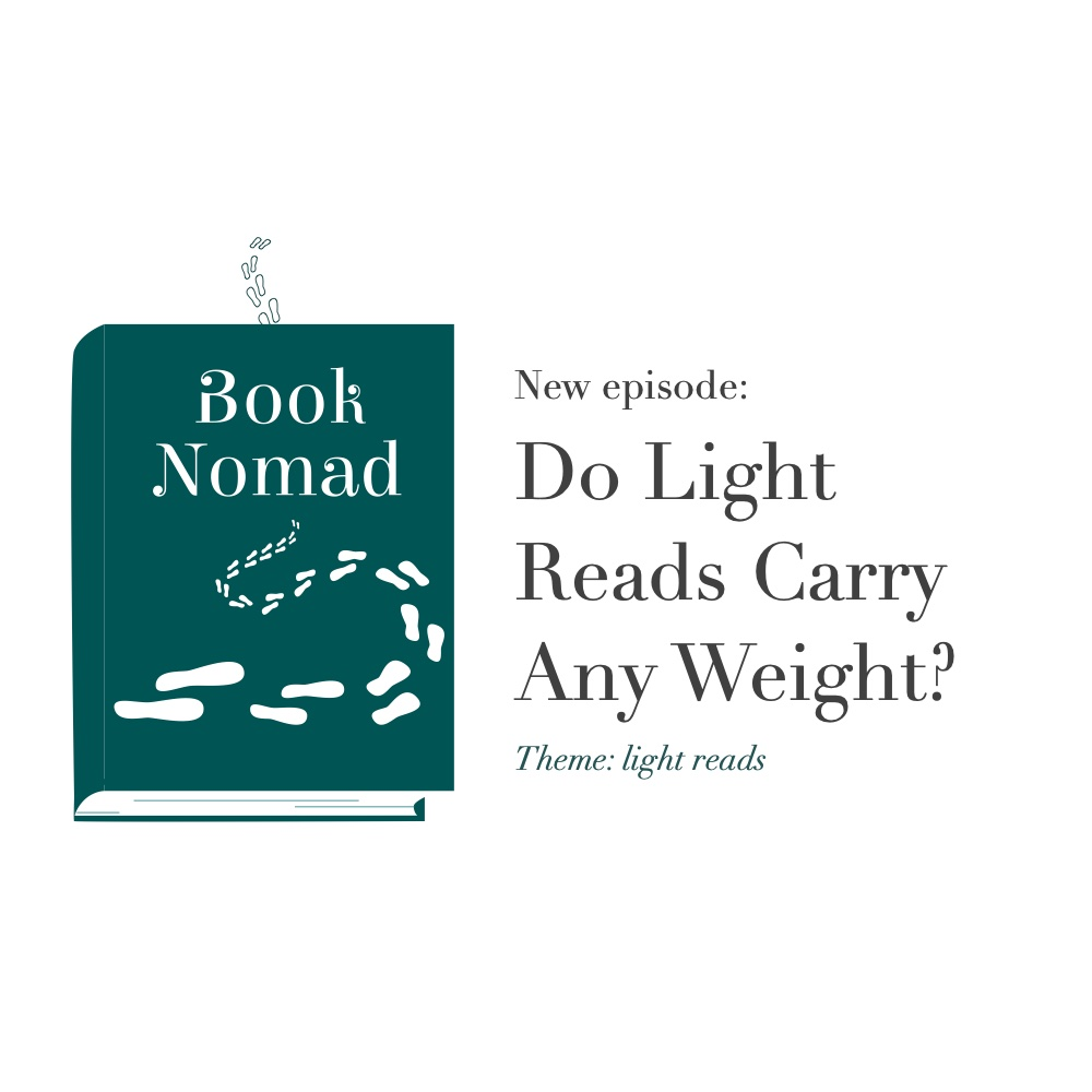 Ep. 42: Do Light Reads Carry Any Weight? (Theme: Light Reads)