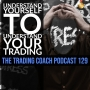 Artwork for 129 - Understand Your Self To Understand Your Trading