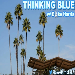 Thinking Blue with Blake Harris: A Dodgers Podcast