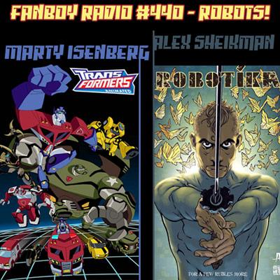 Fanboy Radio #440 - Robots!!