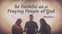 Artwork for Be Faithful as a Praying People of God(Pastor Todd Jones)