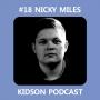 Artwork for Kidson Podcast #18 - Nicky Miles