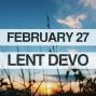 Artwork for Lenten Devotional for February 27, 2018