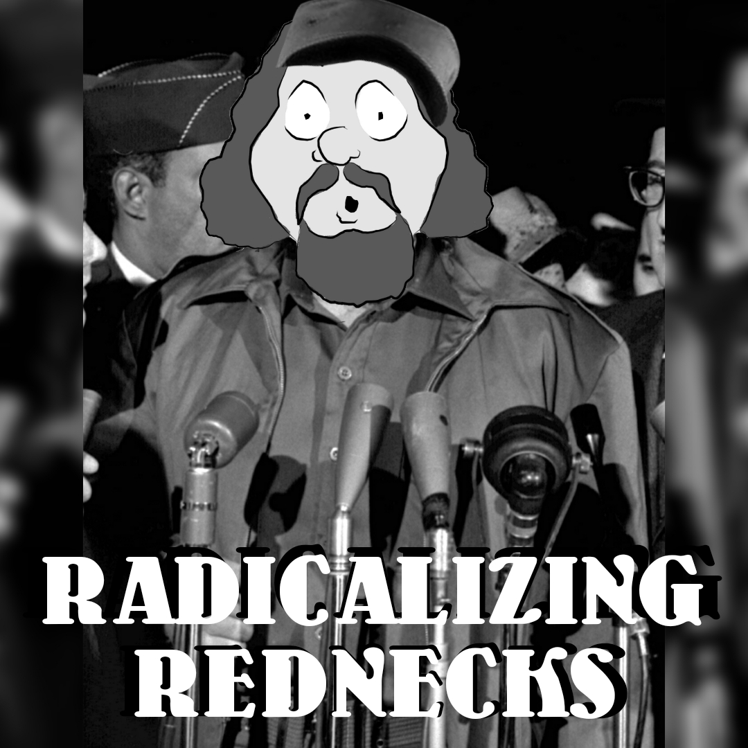 RADICALIZING REDNECKS - Emotionally Hungover