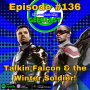 Artwork for Ep #136: Talkin Falcon & the Winter Soldier!