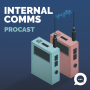 Artwork for This Season on The Internal Comms Procast