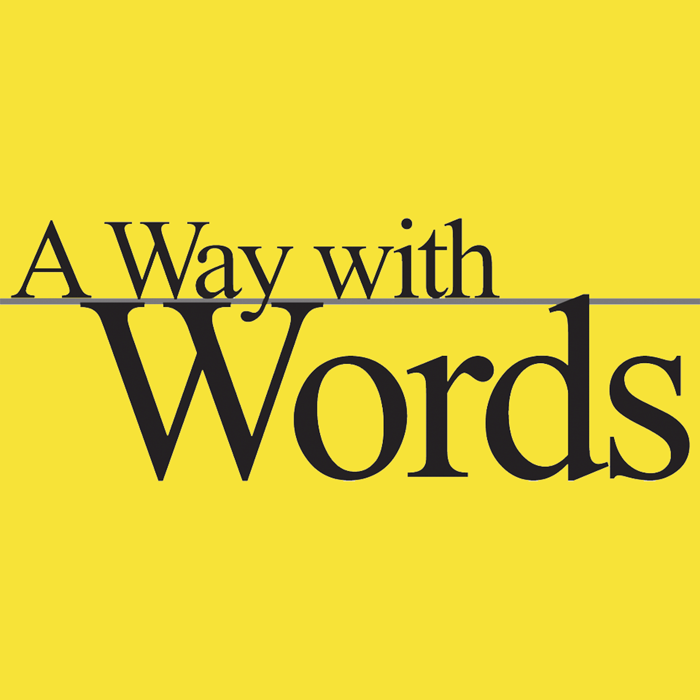 A Way with Words: language, linguistics, and callers from all over show art