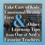 Artwork for Take Care of Kids' Emotional Health First, Says One of Ned's Favorite Teachers