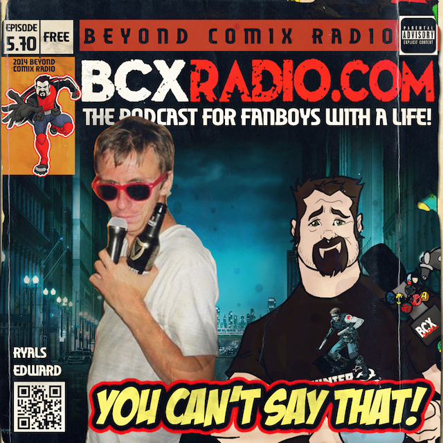 BCXradio 5.70 - You Can't Say That!