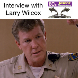 Interview with Larry Wilcox