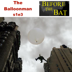 s1e3 The Balloonman