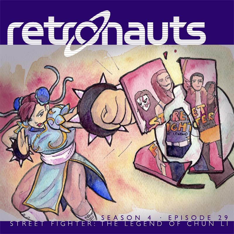 Retronauts Vol. IV Episode 29: Street Fighter: The Legend Of Chun-Li