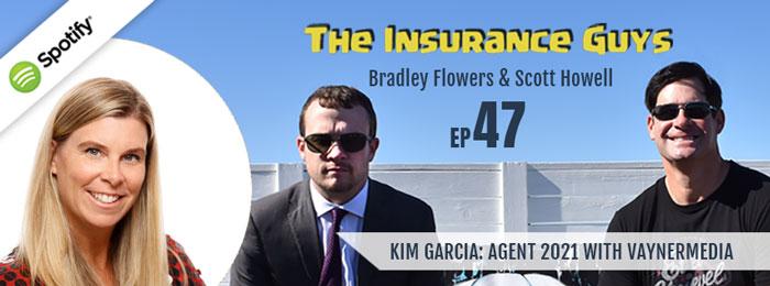 Insurance Guys | Ep47 | Kim Garcia | Agent2021