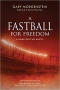 Artwork for Gary Morgenstein: A Fastball For Freedom