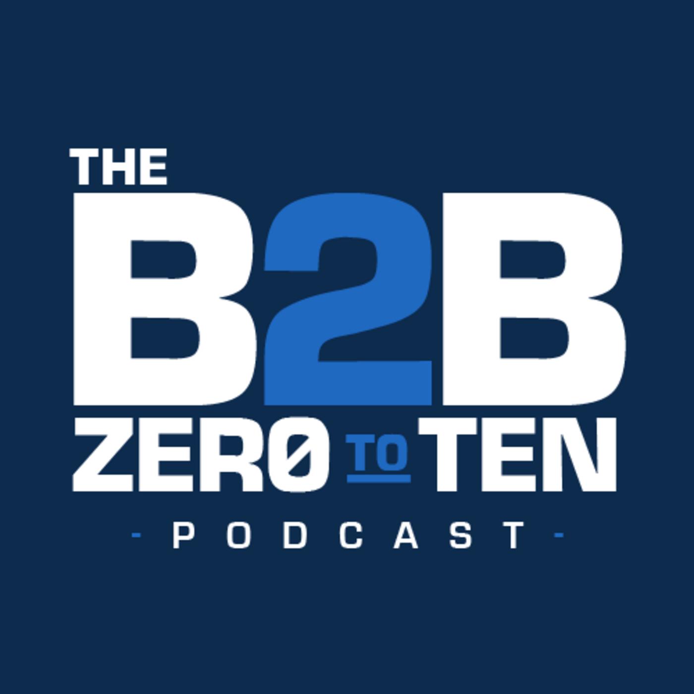 B2B Zero to Ten show art