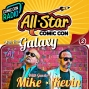 Artwork for Mike and Kevin of All Star Comic Con chats with your Favorite Host 'Galaxy' about being Super Fans, their Cool Convention and the road that lead them there