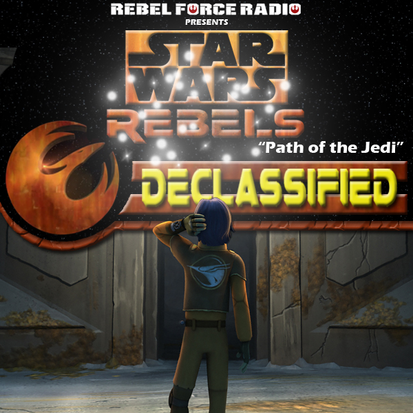 "Star Wars Rebels: Declassified: ""Path of the Jedi"""