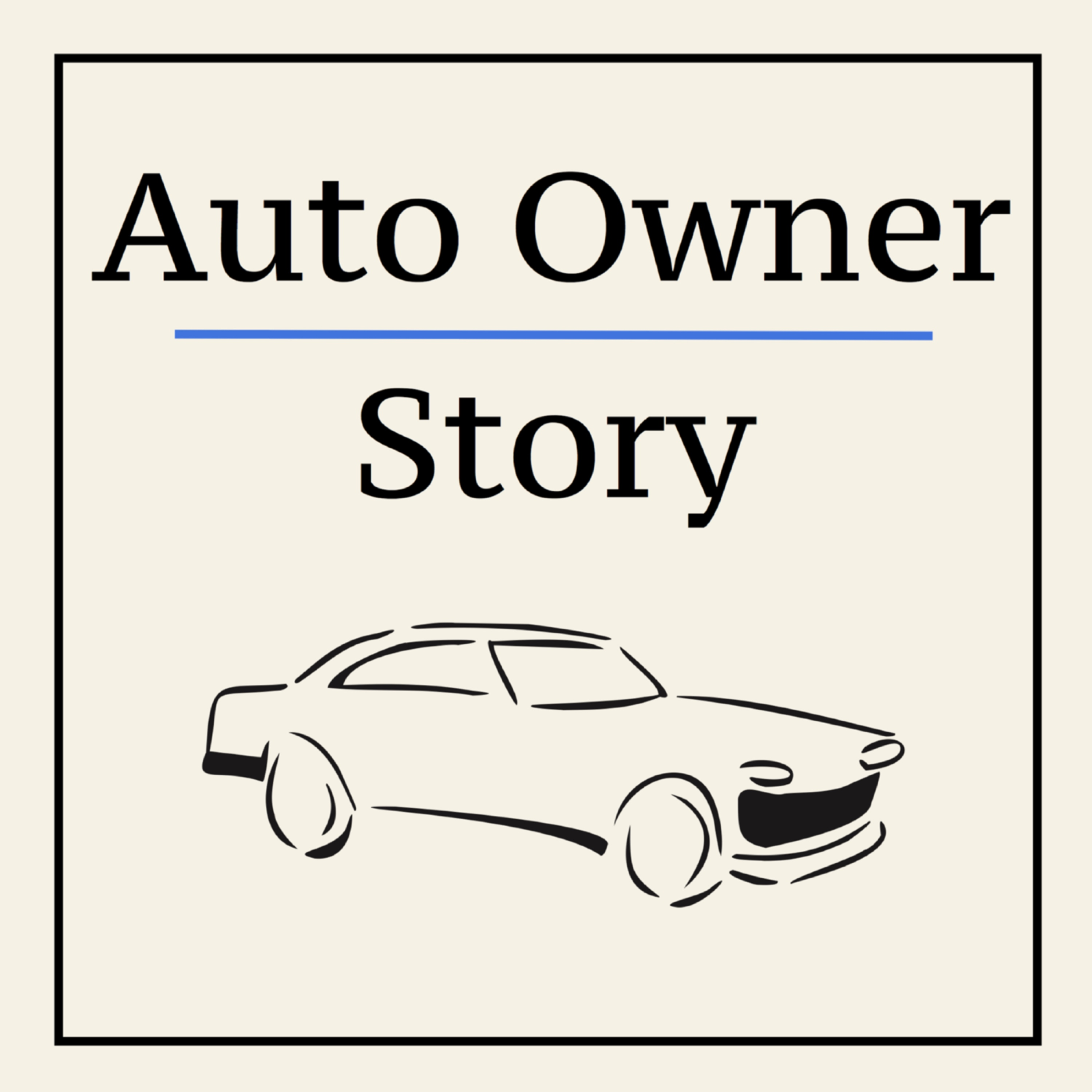 Auto Owner Story - Entertaining & Helpful Personal Automotive Stories show art