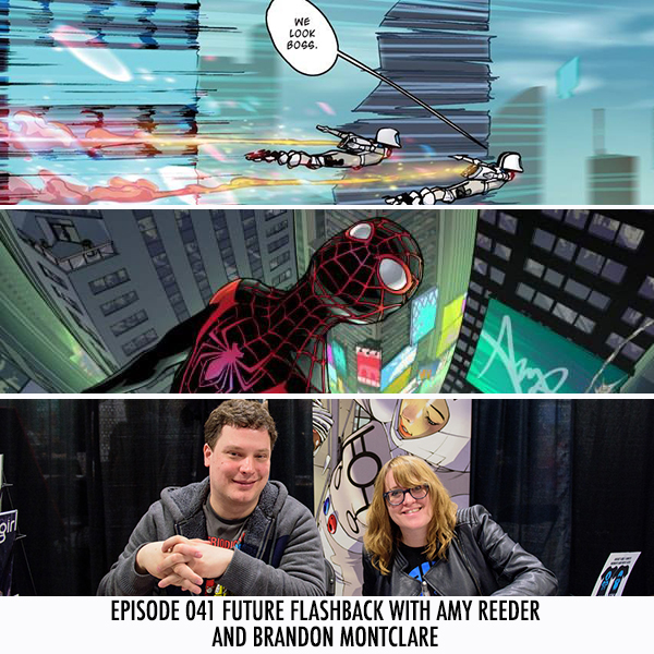 Episode 041 Future Flashback with Amy Reeder and Brandon Montclare