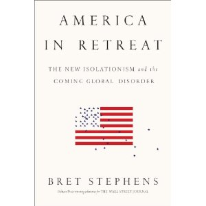 Artwork for Show 1237 America in Retreat- The New Isolationism and the Coming Global Disorder by Bret Stephens