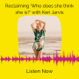 Artwork for 014 Reclaiming 'who does she think she is?' with Keri Jarvis