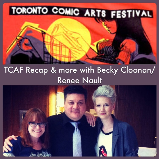 Episode 537 - TCAF Lunch with Becky Cloonan and Renee Nault!