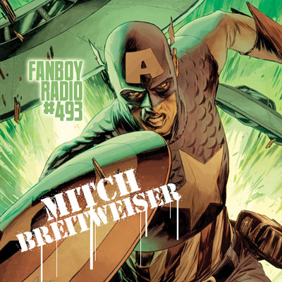 Fanboy Radio #493 - Mitch Breitweiser LIVE